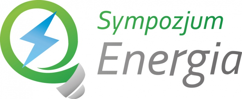 """IV Ogólnopolskie Sympozjum Energia """"Energetyka na skalę XXI wieku – współczesne rozwiązania i przyszłość branży energetycznej"""""""