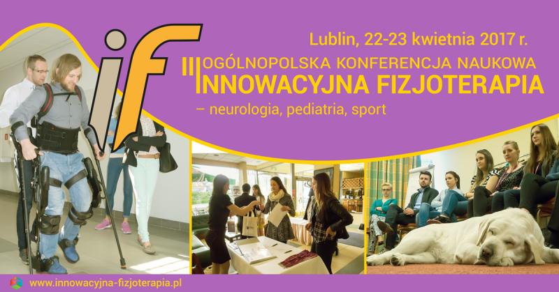 III Ogólnopolska Konferencja Naukowa Innowacyjna Fizjoterapia – neurologia, pediatria, sport