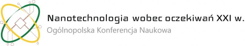 III Ogólnopolska Konferencja Naukowa Nanotechnologia wobec oczekiwań XXI w.