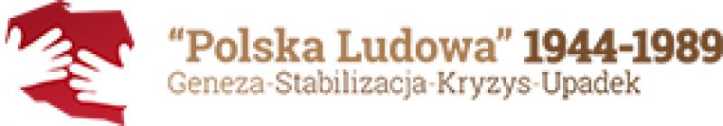 """IV Ogólnopolska Konferencja Naukowa """"Polska Ludowa"""" 1944-1989. Geneza – Stabilizacja – Kryzys – Upadek"""