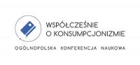 Ogólnopolska Konferencja Naukowa - Współcześnie o konsumpcjonizmie