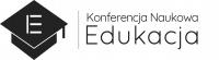 """Ogólnopolska Konferencja Naukowa """"Edukacja – refleksje, problemy i perspektywy"""""""