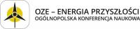 """Ogólnopolska Konferencja Naukowa """"OZE - Energia przyszłości"""""""