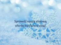 ZIMOWA OFERTA KONFERENCYJNA